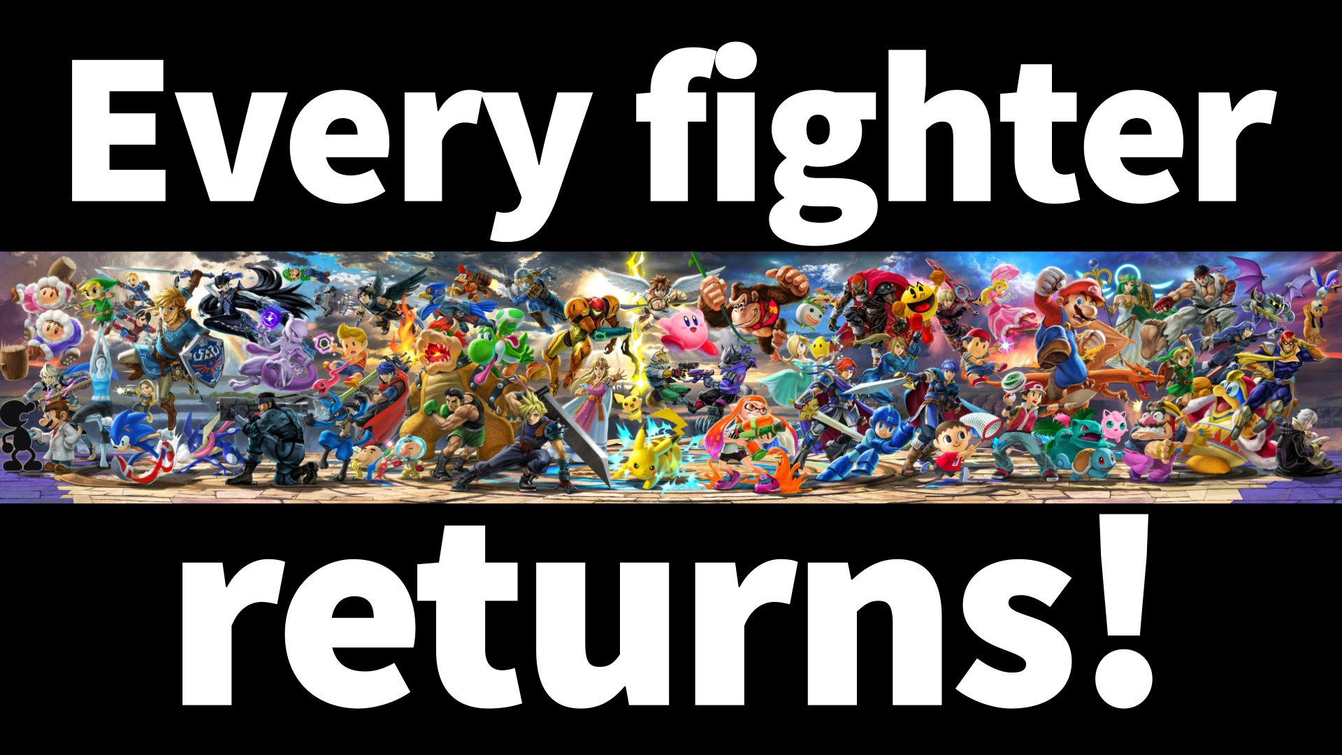 Trailer Super Smash Bros Ultimate Everyone Is Here Except